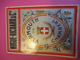 Etiquette/ Vermouth/ Nugue-Richard & Cie / CHAMBERY/ Buriot Fougerolles / Vers 1910 - 1930       ETIQ160 - Alcolici