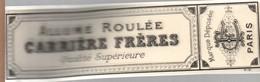 Etiquette/Allume Roulée/ Carriére Fréres. Qualité Supérieure/ Marque Déposée / PARIS /Vers 1910-1930       ETIQ164 - Altri