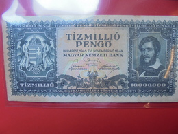 HONGRIE 10.000.000 PENGÖ 1945 CIRCULER (B.2) - Hungary