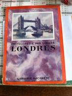 Encyclopédie Par L'image Londres (livre De 64 Pages De 17,2 Cm Sur 24 Cm) - Encyclopédies