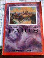 Encyclopédie Par L'image Paris (livre De 64 Pages De 17,2 Cm Sur  24 Cm) - Encyclopédies