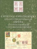 Catálogo Expecializado Enteros Postales De España Y Dependencias - Postal Stationery