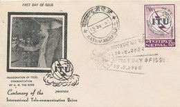 DC-1746 - FDC 1965 - 100 YEARS TELECOMMUNICATION ITU - UIT - MORSE TELEGRAPH TELEPHONE SATELLITE - NEPAL - Telecom