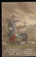 Vil Prussien .... Creves Tu N'auras Pas Sali De Tes Bottes .... Notre Beau Paris - Patriottisch
