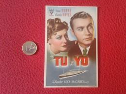 SPAIN ANTIGUO PROGRAMA DE CINE FOLLETO MANO OLD CINEMA PROGRAM PROGRAMME FILM PELÍCULA TU Y YO IRENE DUNNE CHARLES BOYER - Cinema Advertisement