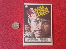 SPAIN PROGRAMA DE CINE FOLLETO MANO CINEMA PROGRAM PROGRAMME ALGUIEN DETRÁS LA PUERTA CHARLES BRONSON ANTHONY PERKINS - Cinema Advertisement