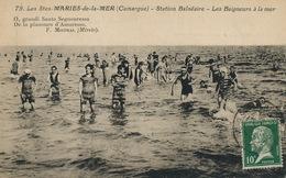 Les Saintes Maries De La Mer Camargue Baigneurs  Frederic Mistral Mirelo Mireille - Saintes Maries De La Mer
