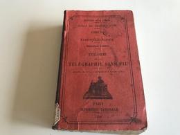 Ministere De La Guerre - THEORIE De La TELEGRAPHIE SANS FIL - 1930 - Ecole De Transmissions - Depot BIZERTE - Livres