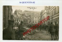 SAINT QUENTIN-Troupes Allemandes-CARTE PHOTO Allemande-GUERRE 14-18-1WK-France-02- - Saint Quentin