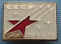 USSR / Badge / Soviet Union / RUSSIA / Space Manned Spacecraft Soyuz - 6-7-8. - Space