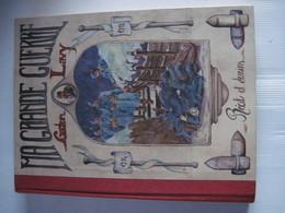 Ma Grande Guerre Gaston Lavy éditions Larousse Récit Et Dessins 33 X 25 Cm Environs 350 Pages TBE Militaria - Guerre 1914-18