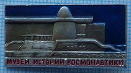 USSR / Badge / Soviet Union / RUSSIA / Space. Museum Of Cosmonautics. Kaluga . - Space