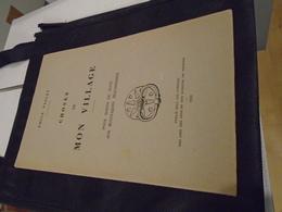 CHOSES DE MON VILLAGE Pour Servir De Suite Aux Bucoliques Maconnaises  1953  EMILE VIOLET Avec Envoi / Bourgogne, Mâcon - Bourgogne