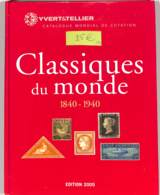 [1076]TB//**/Mnh-Monde - Yvert - Classiques Du Monde (1840-1940) De 2005 - Lire Description - Poids 3 Kgs, à Venir Cherc - Catalogues De Cotation