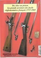 DU SILEX AU PISTON FUSIL REGLEMENTAIRE FRANCAIS 1717 1865 GUIDE COLLECTION - Armas De Colección