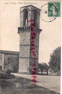 83- LE LUC- VIEILLE TOUR OCTONGONALE   1908 - Le Luc