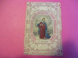 Image Religieuse / CANIVET Colorisé  / SAINTE ELIZABETH/ Fin XIXéme    IMPI32 - Religion & Esotérisme
