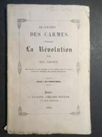 Paris - Le Couvent Des Carmes Pendant La Révolution Par Eugène Loudun - 1845 - Peu Commun - B.E - - Religion