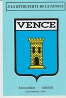 C. P. - VENCE -  A LA DÉCOUVERTE DE LA FRANCE - AUTO COLLANT - ADHÉSIFS - PRODUCTIONS P. M. C. - - Vence