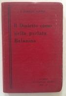 P. T. Alfonsi Il Dialetto Còrso Nella Parlata Balanina Giusti Ed Livorno 1932 - Libri, Riviste, Fumetti