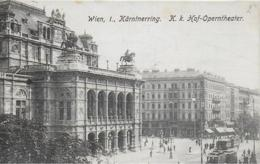 AK 0252  Wien - Kärntnerring Mit K. K. Hof-Operntheater / Verlag Wolf Um 1908 - Wien Mitte