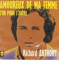 RICHARD ANTHONY– 45T – Amoureux De Ma Femme - Disco, Pop