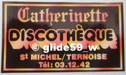 Autocollant - Discothèque CATHERINETTE - St Michel/Ternoise - Stickers