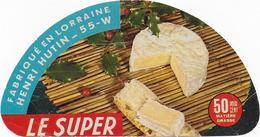 ETIQUETTES     DE FROMAGE    10  CM DEMI ETIQUETTE   LE SUPER HENRI HUTIN LORRAINE - Fromage