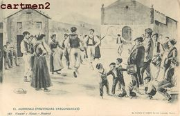 ESPANA EL AURRESKU VASCONGADAS PAIS VASCO DANZA HAUSER Y MENET MADRID BLANCO Y NEGRO ILLUSTRADA 1900 - Spanien
