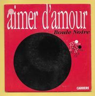 Disque Vinyle 45 Tours : BOULE NOIRE :  Aimer D'Amour..Scan A : Voir 2 Scans - Vinyl Records