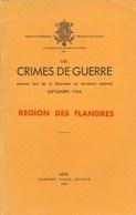 Les Crimes De Guerre Commis Par L'armée Allemande En 1944/1945. Région Des Flandres. - Documents