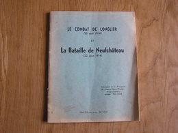 LE COMBAT DE LONGLIER 20 Août 1914 Et LA BATAILLE DE NEUFCHÂTEAU 22 Août 1914 Guerre 14 18 Ardenne Armée Française - Guerre 1914-18