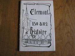 CLERMONT 150 ANS D' HISTOIRE  Régionalisme Brasserie De La Tour Agaise Brasseur Jeu De Balle Guerre 14 18 Ecole Fanfare - Culture