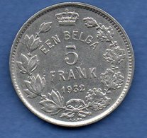 Belgique- 5 Francs 1932   -  Km # 98 -  état TTB - 06. 5 Frank