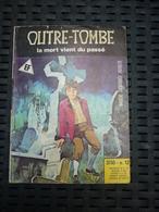 Outre-Tombe N°12: La Mort Vient Du Passé/ Editions Elvifrance, Décembre 1979 - Piccoli Formati