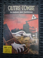 Outre-Tombe N°13: La Maison Aux Fantômes/ Editions Elvifrance, 1980 - Small Size