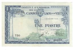Billet 1 Piastre Institut D'Emission Des états Du Cambodge , Laos Et Vietnam - Très Bon état - France