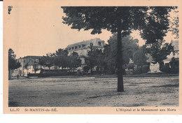 CPA ILE DE RE - SAINT-MARTIN-DE-RE (17) L' HÔPITAL Et LE MONUMENT AUX MORTS - Ile De Ré