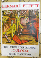 TB Affiche 1985  Bernard Buffet Corrida Toréadors Toulouse Réfectoire Des Jacobins  Illustrée  Taurreaux Toros - Affiches