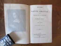 HISTOIRE DE SAINTE CHANTAL ET DES ORIGINES DE LA VISITATION PAR M. L'ABBE EM. BOUGAUD TOME PREMIER 1867 CINQUIEME EDITIO - Religion