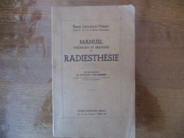 MANUEL THERIQUE ET PRATIQUE DE RADIESTHESIE RENE LACROIX-à-l'HENRI OFFICIER T.S.F.DE LA MARINE MARCHANDE 1935 - Sciences