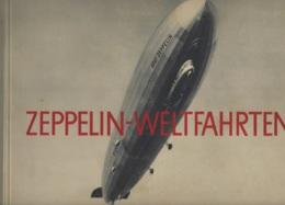Zeppelin Weltfahrte - Vom Ersten Luftschiff 1899 Bis Zum LZ 127, 1932, Sammlung  - 883 - Books, Magazines, Comics