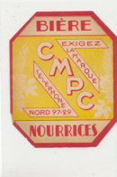 878 / ETIQUETTE DE BIERE     NOURRICES  C  M  P  C  NORD - Bière