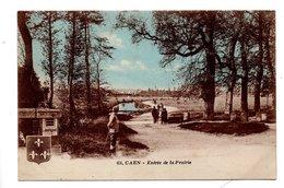 14 - CAEN . ENTRÉE DE LA PRAIRIE - Ref. N°22500 - - Caen