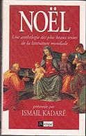 Noel - Anthologie Litterature Mondiale Ismail Kadaré - Books, Magazines, Comics