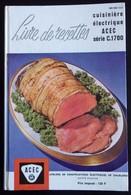 ACEC Charleroi A.C.E.C. - Livre Recettes Cuisinière électrique - Bilingue - Tweetalig - Kookboek - Livres, BD, Revues