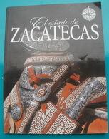 El Estado De ZACATECAS - En Langue Espagnole - Culture