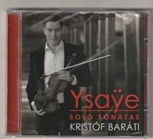 Cd  YSAYE  Solo Sonatas  KRISTOF BARATI   Etat: TTB Port 110 GR - Classique