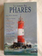 Le Roman Des Phares. Textes Réunis Et Présentés Par Dominique Le Brun - Bücher, Zeitschriften, Comics