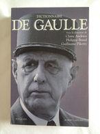 Dictionnaire De Gaulle. Editions Robert Laffont / Collection Bouquins. 2006 - Histoire